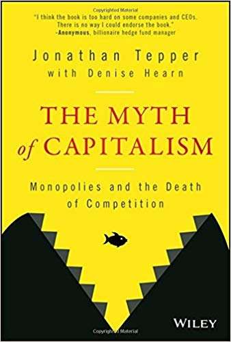 The Myth of Capitalism Monopolies and the Death of Competition