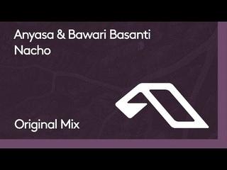 Anyasa & Bawari Basanti - Nacho