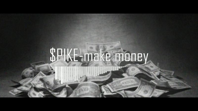 SPIKE-make money