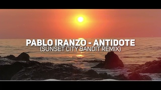 Antidote (Sunset City Bandit Remix) - Pablo Iranzo (Lyric Video)