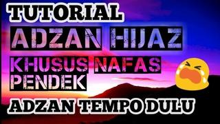 TUTORIAL ADZAN TEMPO DULU IRAMA HIJAZ KHUSUS NAFAS PENDEK #ADZAN KHUSUS PEMULA