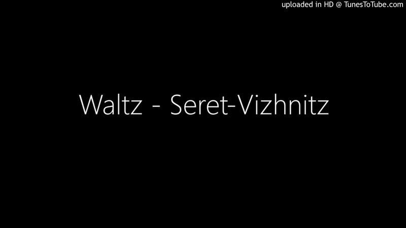 Waltz - Seret-Viznitz