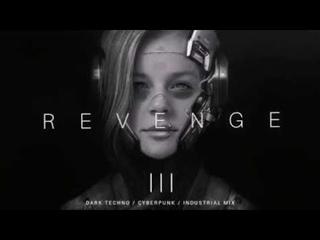 Dark Techno / Industrial / Cyberpunk Mix 'Revenge III' | Dark Electro
