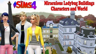 The Sims 4🐞Miraculous Ladybug Buildings,Characters and World