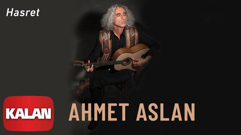 Ahmet Aslan Hasret Dornağe Budelay © 2019 Kalan Müzik