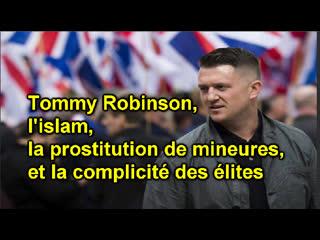 Tommy Robinson, l'islam, la prostitution de mineures et la complicité des élites