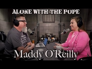 Alone With The Pope #20 - Maddy O'Reilly