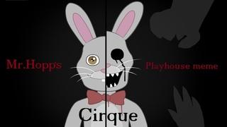 Mr. Hopp's Playhouse meme - Cirque