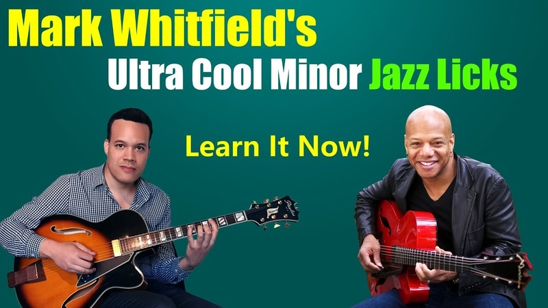 Mark Whitfield's Ultra Cool Minor Jazz Guitar Licks
