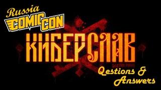 КИБЕРСЛАВ на Comic Con Russia 2018 / CYBERSLAV on Comic Con Russia 2018