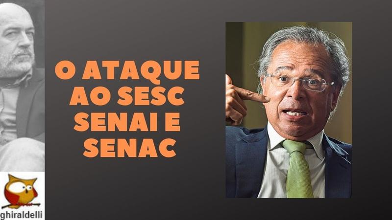 Bolsonaro e Paulo Guedes atacam SESI, SENAI e SENAC