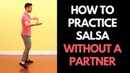 How to Practice Salsa Without A Partner (and The 6 Things You Need to Master)