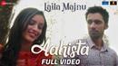 Aahista Full Video Laila Majnu Arijit Singh Jonita Gandhi Avinash Tiwary Tripti Dimri