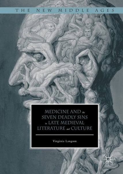 Medicine and the Seven Deadly Sins in Late Medieval Literature and Culture
