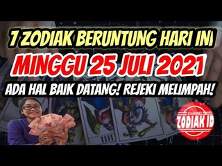 ZODIAK YANG BERUNTUNG HARI MINGGU 25 JULI 2021 LENGKAP DAN AKURAT ✅