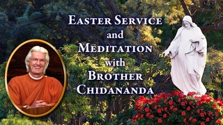 Online Easter Service With SRF/YSS President Brother Chidananda