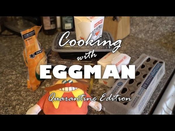 Cooking with Eggman Quarantine Edition