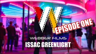 ISSAC GREENLIGHT - Episode #1