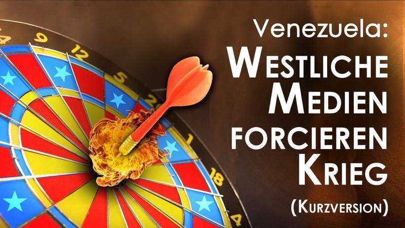 Venezuela: Westliche Medien forcieren Krieg (Kurzversion) | 20.03.2019 | www.kla.tv/14043