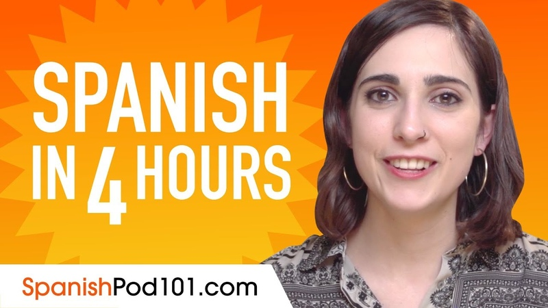 Learn Spanish in 4 Hours - ALL the Spanish Basics You Need