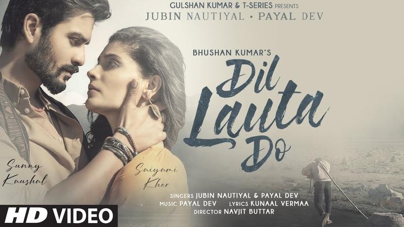 Dil Lauta Do Song Jubin Nautiyal Payal Dev Sunny K Saiyami K Kunaal V Navjit B Bhushan K