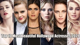 Top 10 Most Beautiful Hollywood Actresses 2021