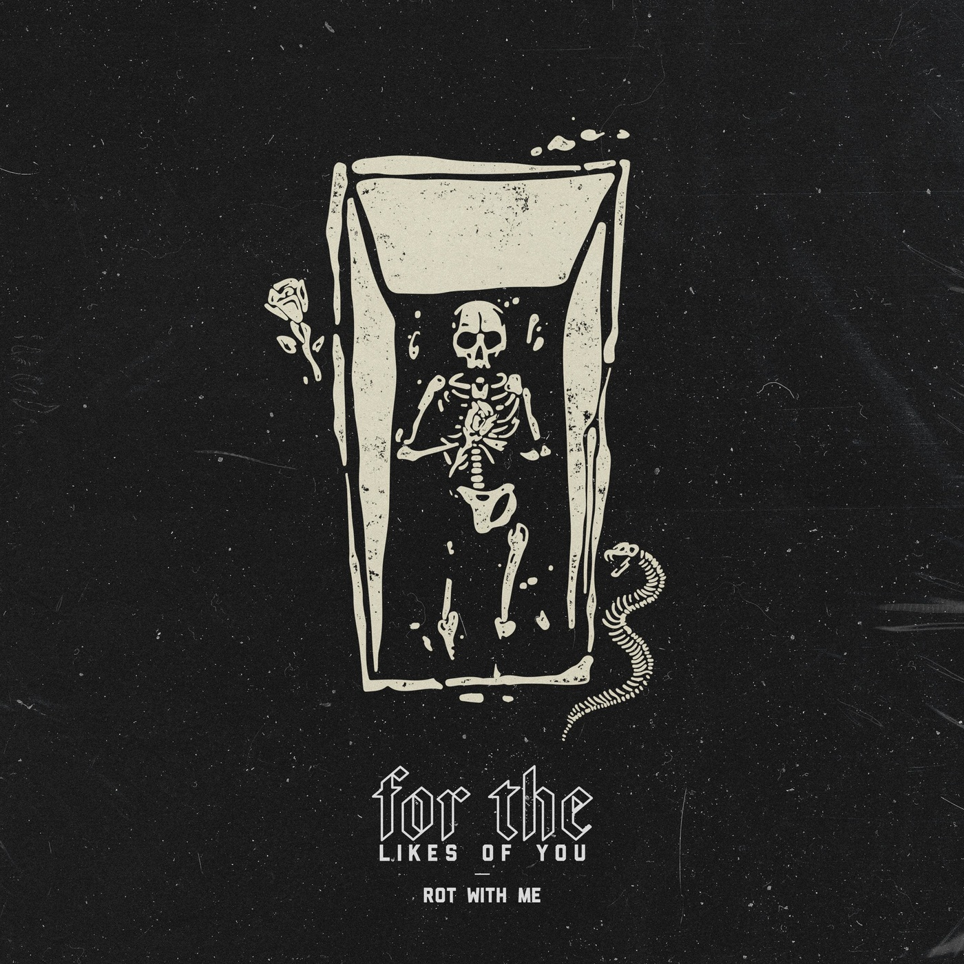 For The Likes Of You - Rot With Me [single] (2020)