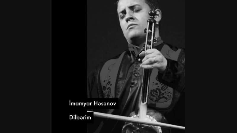 Imamyar Hesenov - Dilberim