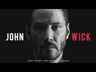 John Wick | Dark Techno / EBM / EBSM / Dark Electro Mix