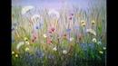 Видео-урок Игоря Сахарова Полевые цветы / Живопись маслом для начинающих / Полные уроки 2021