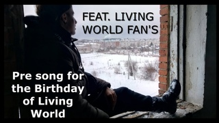 """Pre Song For The Birthday Of Living World """"Place To Start"""" (Feat. Living World Fan's) - Living World"""
