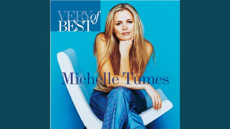 Very Best Of Michelle Tumes 2006 Michelle Tumes