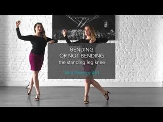 Tango Practice by Vanessa Gauch - Bending or not bending the standing leg knee
