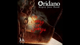 Oridano Gypsy Jazz Band - Swing of Swings (Full Album) [HQ]