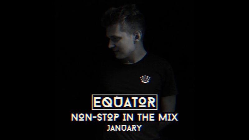 Equator Non Stop In The Mix January