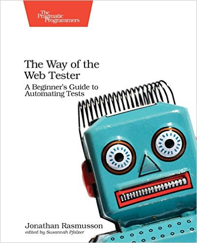 The Way of the Web Tester A Beginner's Guide to Automating Tests