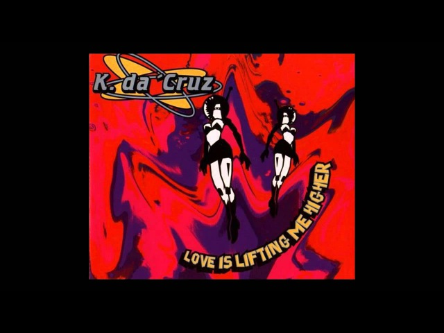 K. Da Cruz - love is lifting me higher (Extended Dance Mix) [1995]