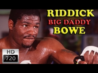 "Riddick ""big daddy"" bowe highlights knockouts"