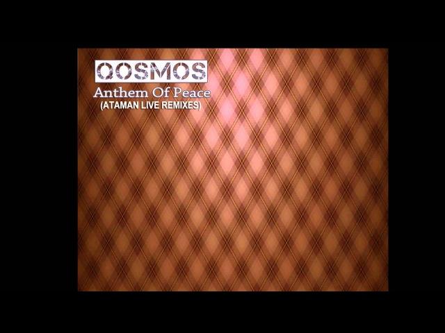 Qosmos Anthem Of Peace Ataman Live Dub Remix Lohit Records