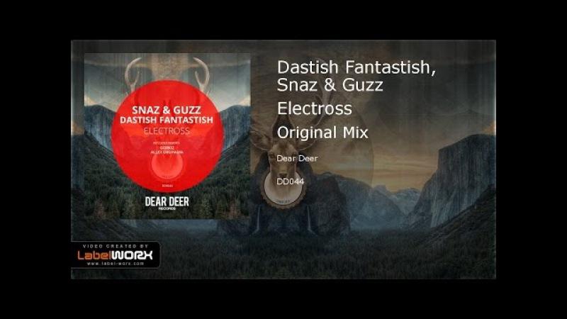 Dastish Fantastish, Snaz Guzz - Electross (Original Mix)