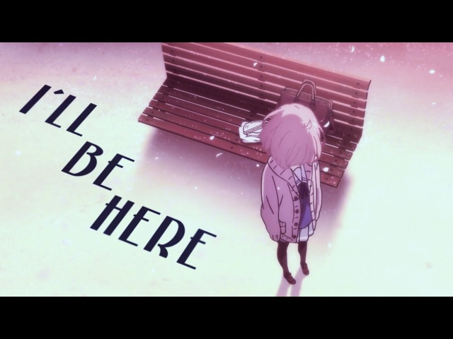Gekijouban Kyoukai no Kanata『ASMV』I'll Be Here