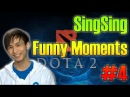 SingSing Dota 2 Funny Moments 4