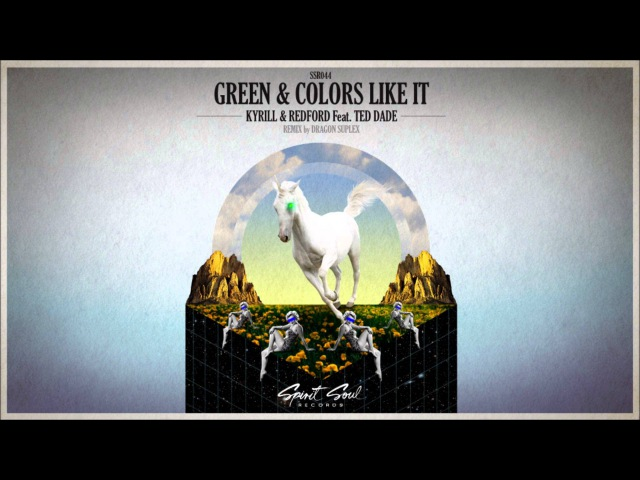 Kyrill Redford feat Ted Dade Green Colors Like It Original Mix