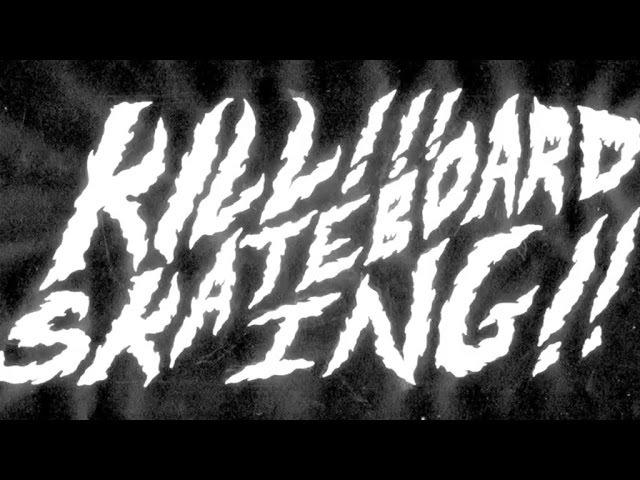 KILL! SKATEBOARDING! Hitzs Larb Vomit Part 1
