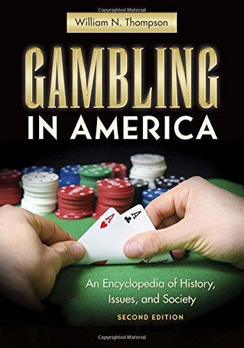 Gambling in America An Encyclopedia of History- Issues- and Society (2nd edition)