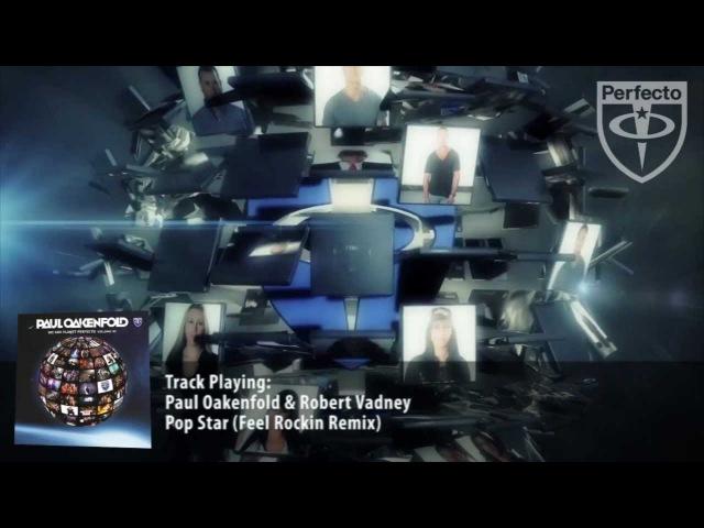 Paul Oakenfold Robert Vadney - Pop Star (DJ Feel Rockin Remix)