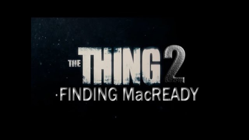 The Thing 2 Finding MacReady