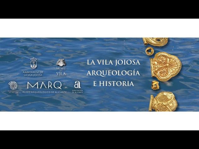 La Vila Joiosa. Arqueología e Historia