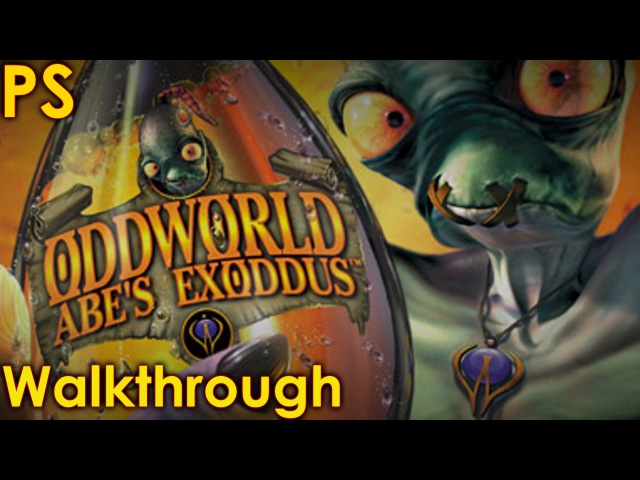 Oddworld Abe's Exoddus Walkthrough