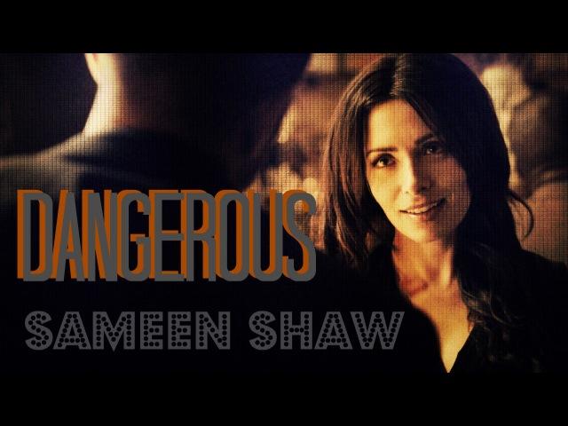 Dangerous || Sameen Shaw Person of Interest